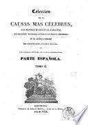 Coleccion de las causas mas célebres, los mejores modelos de alegatos, acusaciones fiscales, interrogatorios y defensas en lo civil y criminal del foro francés, ingles y español
