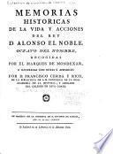 Colección de las crónicas y memórias de los reyes de Castilla: Memorias historicas de la vida y acciones del rey D. Alonso el Noble