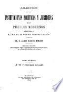 Colección de las instituciones políticas y jurídicas de los pueblos modernos: Esados europeos. 13 v
