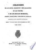 Colección de las leyes, decretos y declaraciones de las Cortes, y de los reales decretos