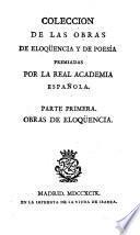Colección de las obras de eloqüencia y de poésia premiadas por la Real Academia Española