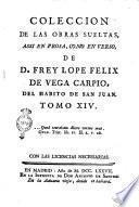 Coleccion de las obras sueltas, assi en prosa, como en verso, de d. Frey Lope Felix de Vega Carpio, del habito de San Juan. Tomo 1. [- 21.]