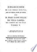 Coleccion de las obras sueltas, assi en prosa, como en verso, de ... Lope Felix de Vega Carpio [ed. by F. Cerdá y Rico].