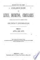 Coleccion de leyes, decretos, circulares y demas resoluciones del gobierno general con notas y concordancias
