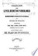 Colección de leyes, decretos y circulares del gobierno constitucional del estado de Durango expedidas durante el año de ...
