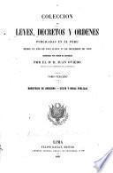 Coleccion de leyes, decretos y ordenes publicadas en el Peru desde el año de 1821 hasta 31 de diciembre de 1859: Ministerio de gobierno. Culto y obras publicas