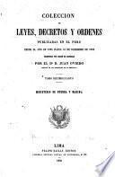 Coleccion de leyes, decretos y ordenes publicadas en el Peru desde el año de 1821 hasta 31 de diciembre de 1859: Ministerio de guerra y marina