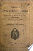 Coleccion de leyes, decretos y órdenes publicadas en el Perú desde el año de 1821 hasta 31 de diciembre de 1859 reimpr. por orden de materias por J. Oviedo