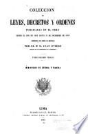 Coleccion de leyes, decretos y ordenes publicadas en el Peru desde el año de 1821 hasta 31 de diciembre de 1859, reimpresa por orden de materias
