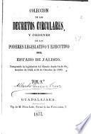 Colección de los decretos, circulares y ordenes de los poderes legislativo y ejecutivo del estado de Jalisco