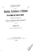 Coleccion de los decretos, circulares y ordenes de los poderes legislativo y ejecutivo del estado de Jalisco ...