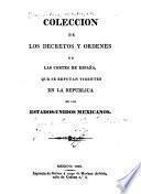 Coleccion de los decretos y ordenes de las Cortes de España