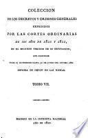 Colección de los decretos y órdenes que han expedido las Córtes general y extraordinarias desde su instalación