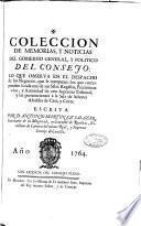 Coleccion de memorias, y noticias del gobierno general, y politico del Consejo ...
