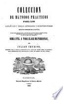 Colección de Métodos Prácticos para los Albañiles y demas Artesanos ... que no conocen el cálculo, etc. [With diagrams.]