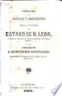 Colección de noticias y documentos para la historia del estado de N. León
