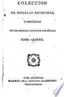 Coleccion de novelas escogidas, compuestas por los mejores ingenios Espanoles