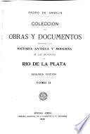 Coleccion de obras y documentos relativos á la historia antigua y moderna de las provincias del Rio de la Plata