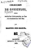 Colección de opúsculos sobre materias interesantes en las circunstancias del día