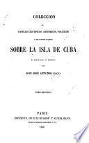 Colección de papeles científicos, históricos, políticos y de otros ramos sobre la isla de Cuba ya publicados, ya inéditos