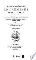Coleccion de piezas dramaticas, entremeses, loas y jacaras, ... sacadas de varias publicaciones o de manuscritos recientemente allegados por Cayetano Rosell