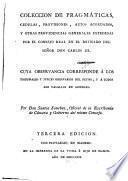 Coleccion de pragmáticas, cedulas, provisiones, autos acordados, y otras providencias generales expedidas por el Consejo Real en el reynado del Señor Don Carlos III
