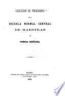 Colección de programas de la Escuela Normal Central de Maestras de Primera Enseñanza