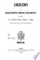 Colección de reales decretos, órdenes y reglamentos relativos a la instrucción primaria, elemental y superior desde la publicación de la Ley de 21 de julio de 1838