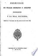 Colección de reales decretos y órdenes pertenecientes á la real hacienda, desde 1823 á 1827