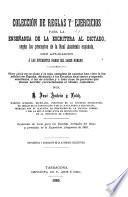 Colección de reglas y ejercicios para la enseñanza de la escritura al dictado ...