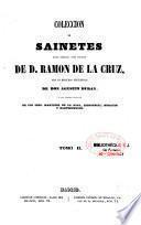 Coleccion de sainetes, tanto impresos como inéditos de D. Ramon de la Cruz