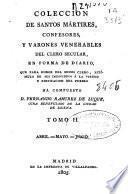 Colección de Santos Mártires, confesores, y varones venerables del clero secular, en forma de diario: (332 p., [1] h. de lám.)