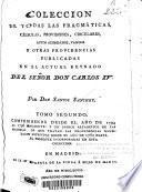 Coleccion de todas las pragmáticas, cédulas, provisiones, circulares, autos acordodados, vandos y otras providencias publicadas en el actual reynado de... Don Carlos IV...