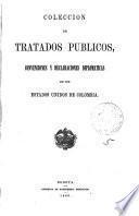 Colección de tratados públicos, convenciones y declaraciones diplomáticas de los Estados Unidos de Colombia