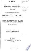 Coleccion diplomática citada en la descripcion histórica del Obispado de Osma