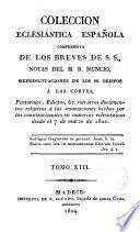 Colección Eclesiástica española comprensiva de los breves de S.S.,notas del R. Nuncio Representaciones de los SS.Obispos a las Cortes, Pastorales,Edictos...desde 7 de marzo de 1820 por --- y Basilio Antonio Carrasco