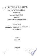 Colección general de documentos relativos a las islas Filipinas existentes en el Archivo de Indias de Sevilla