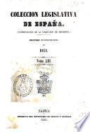 COLECCION LEGISLATIVA DE ESPANA. SEGUNDO CUATRIMESTRE DE 1851. TOME LIII.