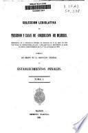 Colección legislativa de presidios y casas de corrección de mujeres