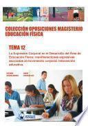 Colección Oposiciones Magisterio Educación Física. Tema 12