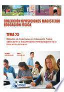 Colección Oposiciones Magisterio Educación Física. Tema 23