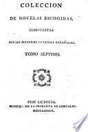 Coleccio̲n de novelas escogidas compuestas por los mejores ingenios espan̲oles