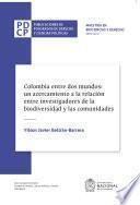 Colombia entre dos mundos: un acercamiento a la relación entre investigadores de la biodiversidad y las comunidades