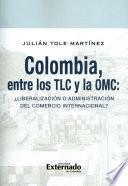 Colombia, entre los TLC y la OMC