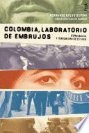 Colombia, laboratorio de embrujos. Democracia y terrorismo de Estado