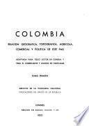 Colombia, relación geográfica, topográfica, agrícola, comercial y política de este país