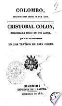 Colombo, melodramma serio in due atti. Cristobal Colon, melodrama serio en dos actos, que se ha de representar en los teatros de esta córte