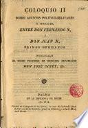 Coloquio II sobre asuntos político militares y morales... por D. José Canet entre D. Fernando N. y D. Juan N. primos hermanos, publicalo el profesor de Medicina expatriado