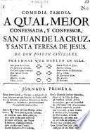 Comedia Famosa. A Qual Mejor Confessada, Y Confessor, San Juan De La Cruz, Y Santa Teresa De Jesus