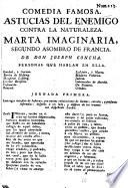 Comedia famosa. Astucia del enemigo contra la naturaleza, Marta imaginaria, segundo asombro de Francia
